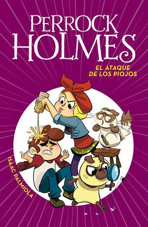 PERROCK HOLMES 11: EL ATAQUE DE LOS PIOJOS