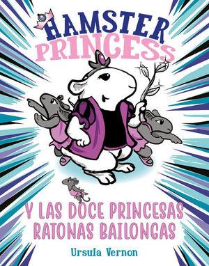 HAMSTER PRINCESS 2. HAMSTER PRINCESS Y LAS DOCE PRINCESAS RATONAS BAILONGAS