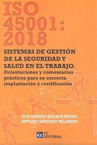 ISO 45001: 2018. SISTEMAS DE GESTION DE LA SEGURIDAD Y SALUD EN TRABAJO