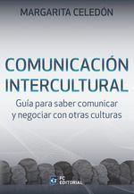 COMUNICACIÓN INTERCULTURAL: GUÍA PARA SABER COMUNICAR Y NEGOCIAR CON OTRAS CULTURAS
