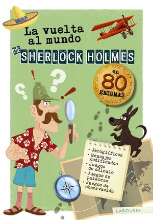 LA VUELTA AL MUNDO DE SHERLOCK HOLMES EN 80 ENIGMAS