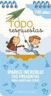 TODO RESPUESTAS. 7-10 AÑOS ¡PARECE INCREÍBLE! 150 PREGUNTAS PARA SABER MÁS COSAS