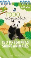 TODO RESPUESTAS. 150 PREGUNTAS SOBRE ANIMALES. 7-10 AÑOS