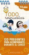 TODO RESPUESTAS. 120 PREGUNTAS PARA ACOMPAÑARTE EL CURSO 7-8 AÑOS