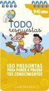 TODO RESPUESTAS. 150 PREGUNTAS PARA PONER A PRUEBA TUS CONOCIMIENTOS. 9-10 AÑOS