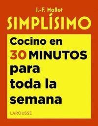 SIMPLISIMO. COCINO EN 30 MINUTOS PARA TODA LA SEMANA