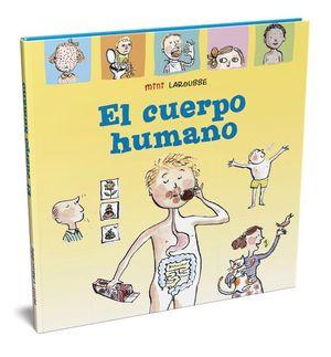 MINI LAROUSSE. EL CUERPO HUMANO