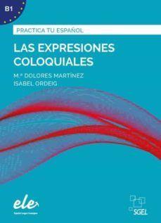 PRACTICA TU ESPAÑOL (B1): LAS EXPRESIONES COLOQUIALES