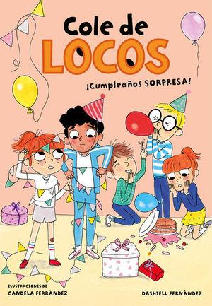 COLE DE LOCOS 3. CUMPLEAÑOS SORPRESA!