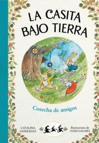 LA CASITA BAJO TIERRA 1: COSECHA DE AMIGOS