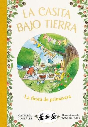 LA CASITA BAJO TIERRA 2: LA FIESTA DE PRIMAVERA