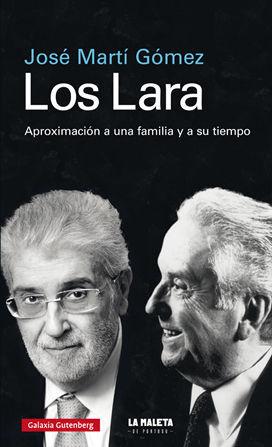 LOS LARA. APROXIMACIÓN A UNA FAMILIA Y A SU TIEMPO