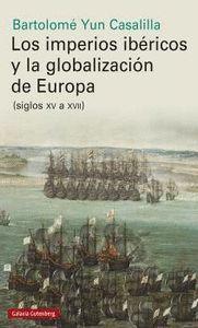 LOS IMPERIOS IBÉRICOS Y LA GLOBALIZACIÓN DE EUROPA