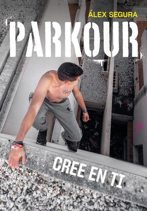PARKOUR. CREE EN TI