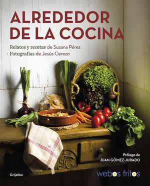 ALREDEDOR DE LA COCINA (WEBOS FRITOS)