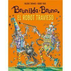 BRUNILDA Y BRUNO. EL ROBOT TRAVIESO