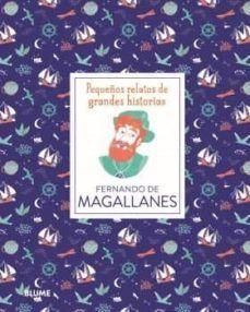 FERNANDO DE MAGALLANES. PEQUEÑOS RELATOS DE GRANDES HISTORIAS