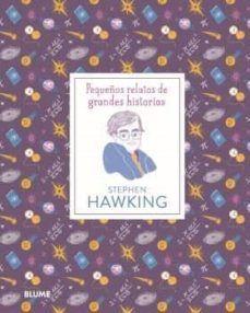 STEPHEN HAWKING. PEQUEÑOS RELATOS DE GRANDES HISTORIAS