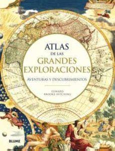 ATLAS DE LAS GRANDES EXPLORACIONES. AVENTURAS Y DESCUBRIMIENTOS