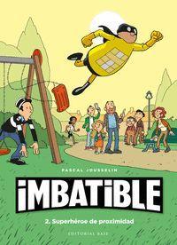 IMBATIBLE 2. SUPERHEROE DE PROXIMIDAD