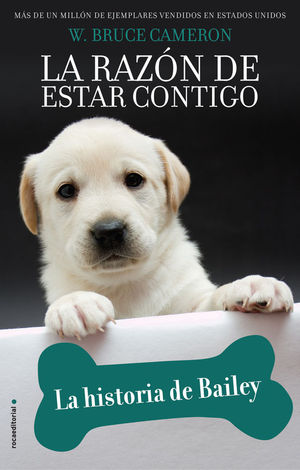 LA RAZÓN DE ESTAR CONTIGO. LA HISTORIA DE BAILEY