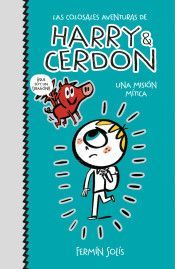 HARRY & CERDON 1. UNA MISION MITICA