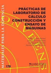 PRÁCTICAS DE LABORATORIO DE CÁLCULO CONSTRUCCIÓN Y ENSAYO DE MÁQUINAS