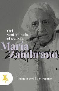 DEL SENTIR HACIA EL PENSAR: MARIA ZAMBRANO