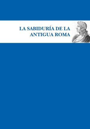 LA SABIDURÍA DE LA ANTIGUA ROMA