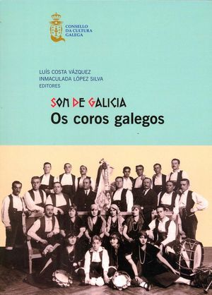SON DE GALICIA. OS COROS GALEGOS