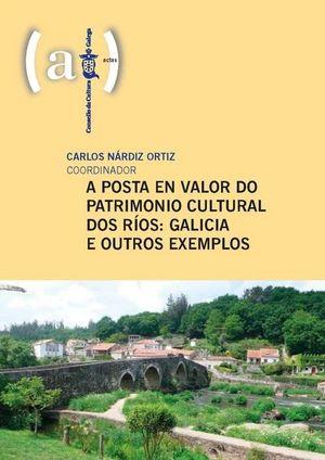 A POSTA EN VALOR DO PATRIMONIO CULTURAL DOS RIOS: GALICIA E OUTROS EXEMPLOS