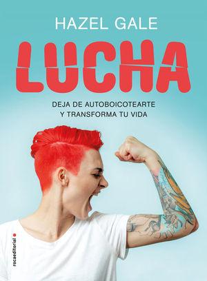 LUCHA. DEJA DE AUTOBOICOTEARTE Y TRANSFORMA TU VIDA