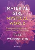 MATERIAL GIRL, MYSTICAL WORLD