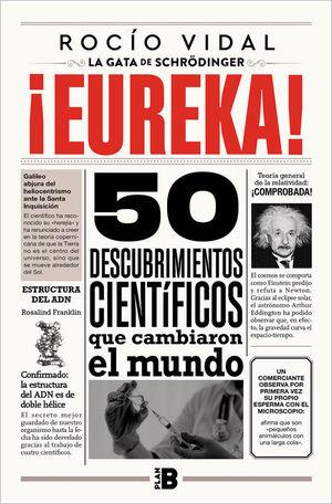 ¡EUREKA! 50 DESCUBRIMIENTOS CIENTÍFICOS QUE CAMBIARON AL MUNDO
