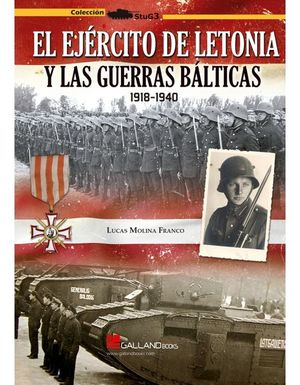 EL EJERCITO DE LETONIA Y LAS GUERRAS BALTICAS 1918-1940