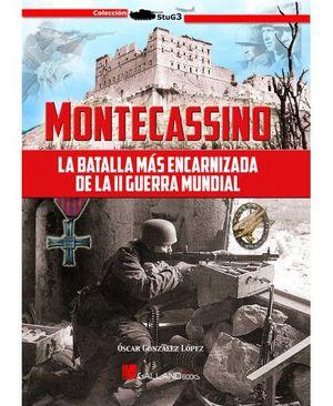 MONTECASSINO. LA BATALLA MAS ENCARNIZADA DE LA II GUERRA MUNDIAL
