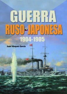 GUERRA RUSO JAPONESA (1904-1905)