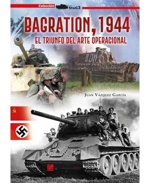 BAGRATION 1944. EL TRIUNFO DEL ARTE OPERACIONAL