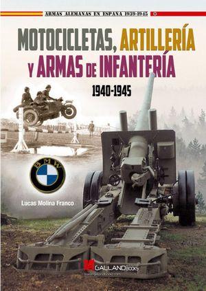 MOTOCICLETAS, ARTILLERIA Y ARMAS DE INFANTERÍA