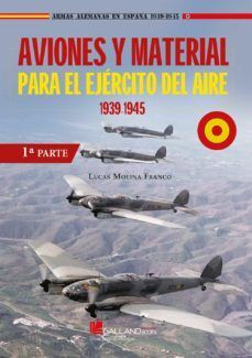 AVIONES Y MATERIAL PARA EL EJERCITO DEL AIRE 1939-1945 (PRIMERA PARTE)