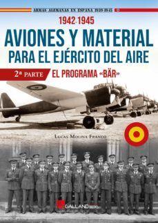 AVIONES Y MATERIAL PARA EL EJERCITO DEL AIRE (2ª PARTE)