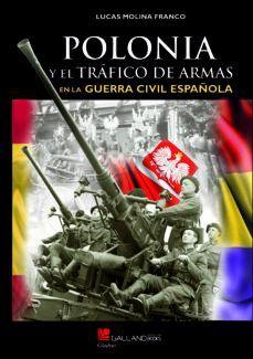 POLONIA Y EL TRAFICO DE ARMAS EN LA GUERRA CIVIL ESPAÑOLA