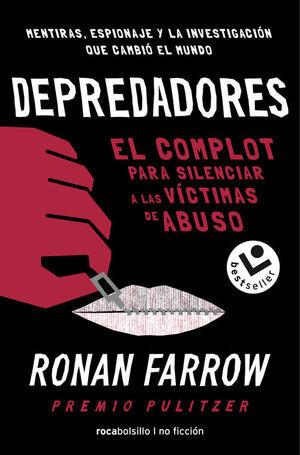 DEPREDADORES: EL COMPLOT PARA SILENCIAR A LAS VICTIMAS DE ABUSO