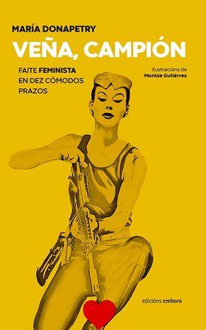 VEÑA, CAMPIÓN. FAITE FEMINISTA EN DEZ COMODOS PASOS