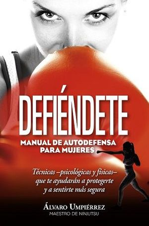 DEFIENDETE. MANUAL DE AUTODEFENSA PARA MUJERES
