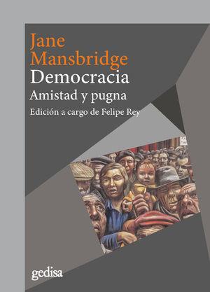 DEMOCRACIA. AMISTAD Y PUGNA
