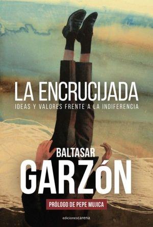 LA ENCRUCIJADA. IDEAS Y VALORES FRENTE A LA INDIFERENCIA