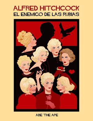 ALFRED HITCHCOCK. EL ENEMIGO DE LAS RUBIAS