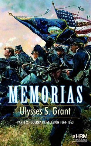 MEMORIAS (PARTE 2): LA GUERRA DE SECESION (1861-1863)