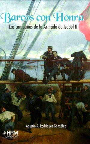 BARCOS CON HONRA: LAS CAMPAÑAS DE LA ARMADA DE ISABEL II